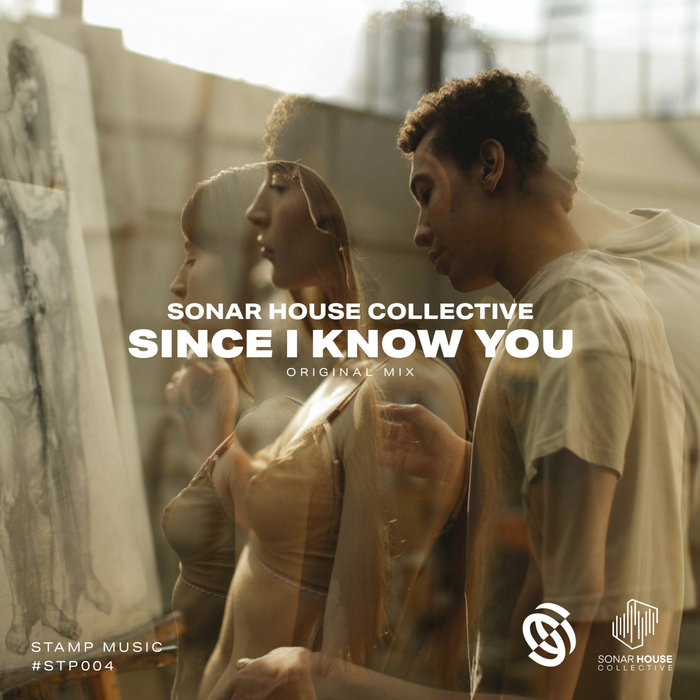 SONARHOUSE COLLECTIVE - Since I Know You
