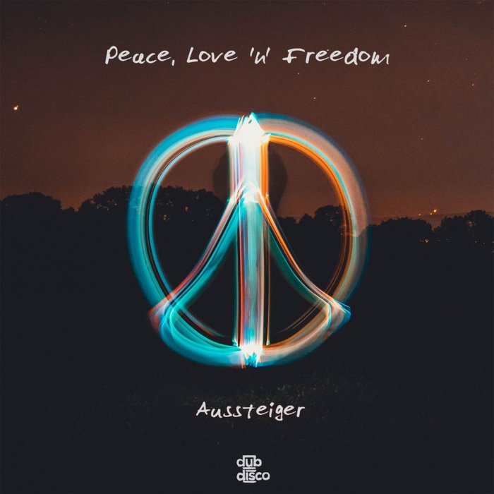 AUSSTEIGER - Peace, Love 'N' Freedom (Original Mix)