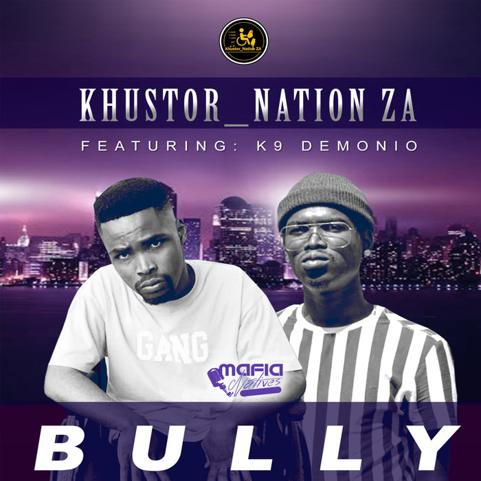 KHUSTOR NATION FEAT KNINE DEMONIO - Bully