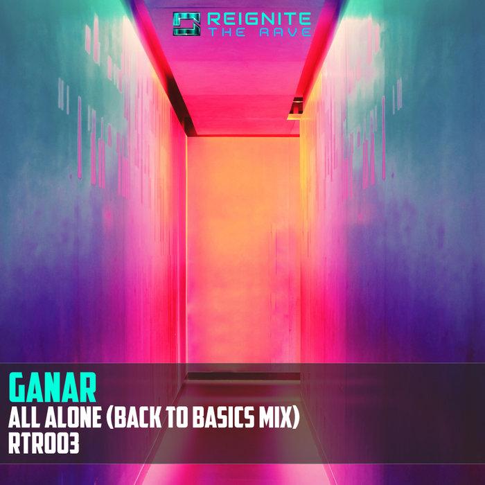 GANAR - All Alone (Back To Basics Mix)