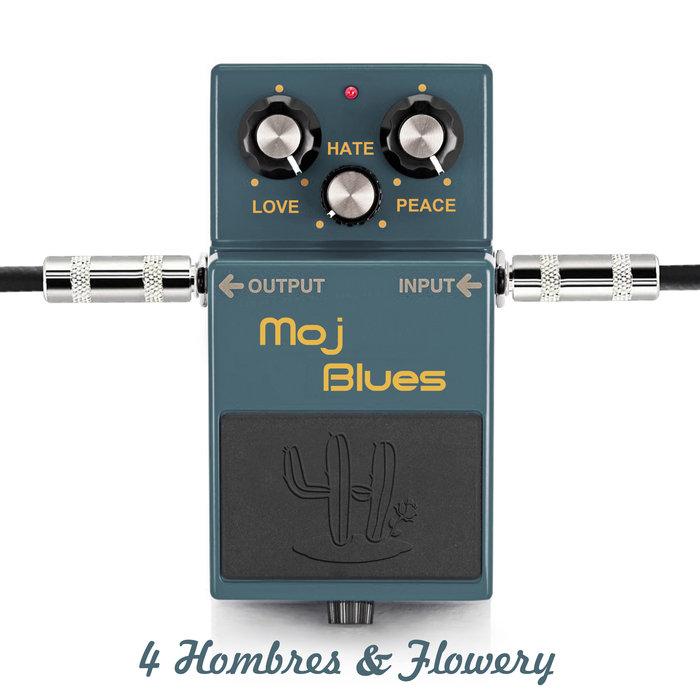 4 HOMBRES & FLOWERY - Moj Blues