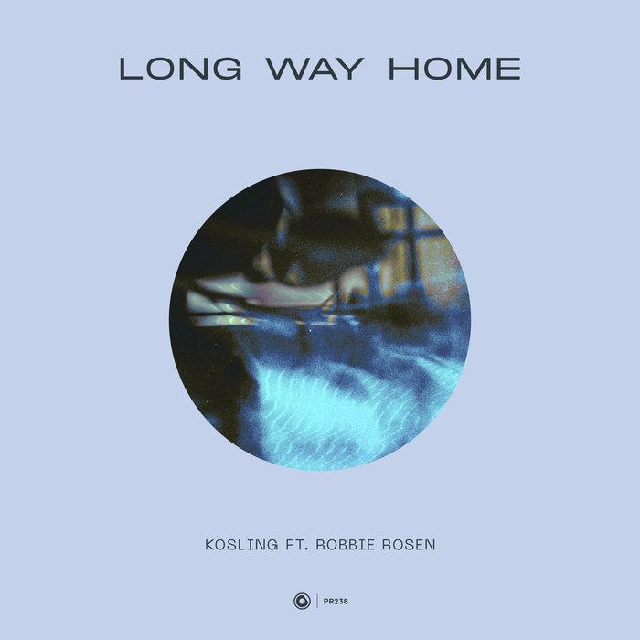 KOSLING FEAT ROBBIE ROSEN - Long Way Home