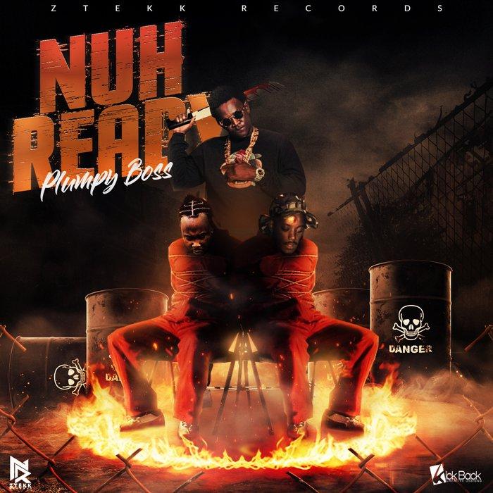 PLUMPY BOSS - Nuh Ready