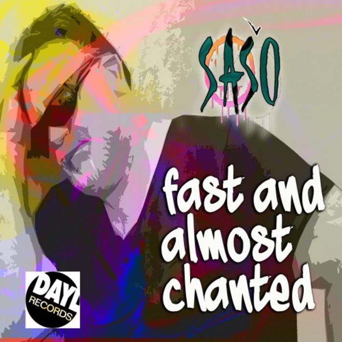 SASO - Fast & Almost Chanted (Radio Edit)