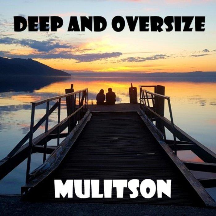 MULITSON - Deep & Oversize