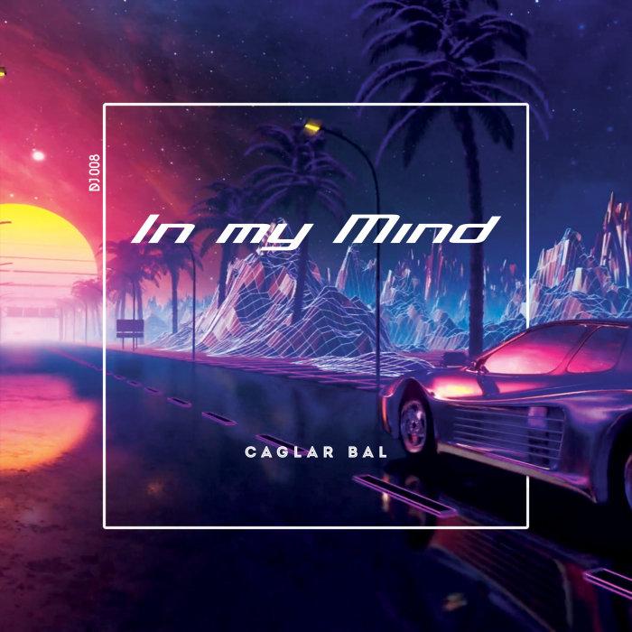 CAGLAR BAL - In My Mind