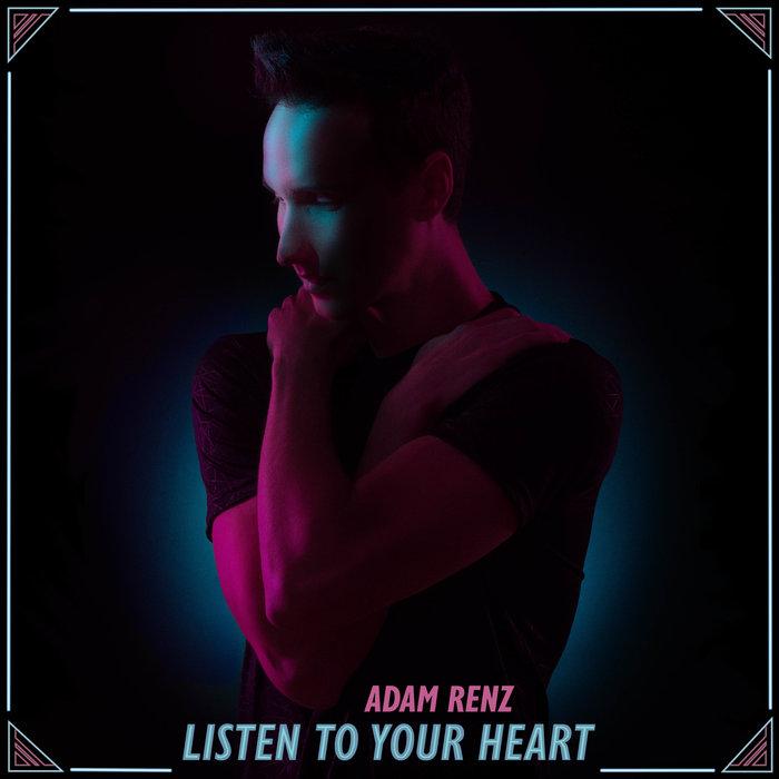 ADAM RENZ - Listen To Your Heart