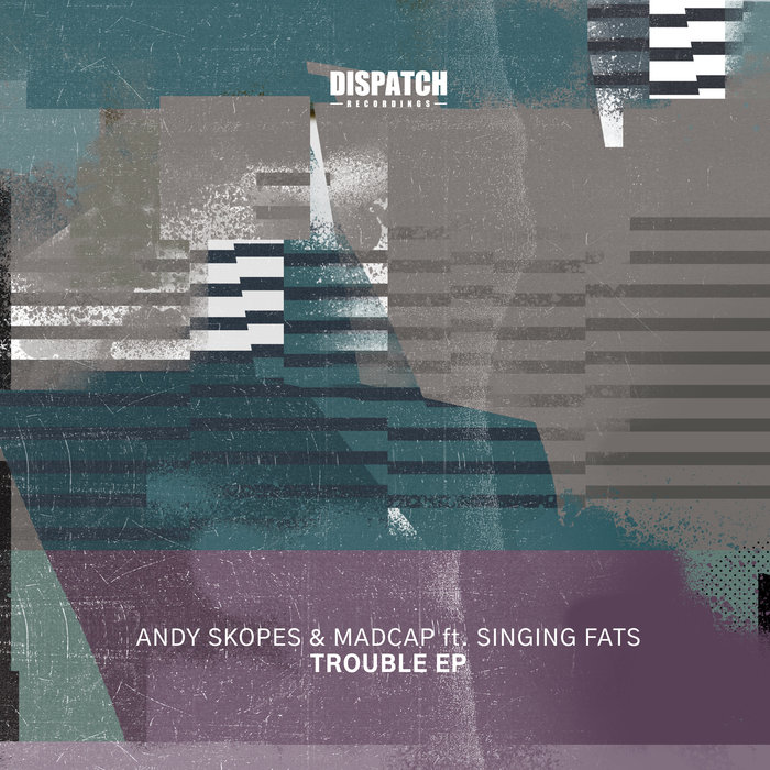 ANDY SKOPES/MADCAP FEAT SINGING FATS - Trouble EP