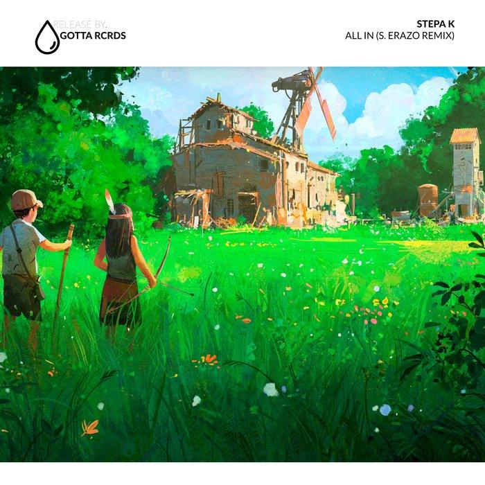 STEPA K/ANFINDSEN - All In (S. Erazo Remix)