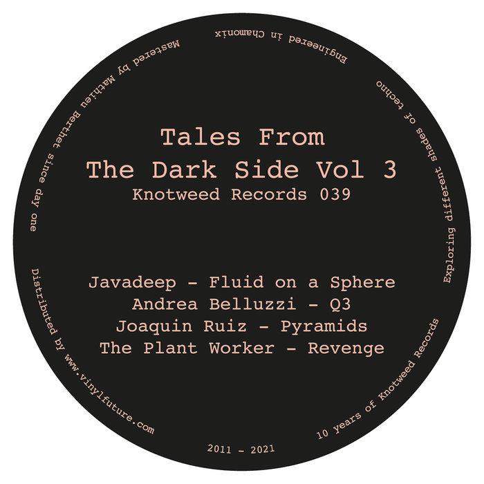 JAVADEEP/ANDREA BELLUZZI/JOAQUIN RUIZ/THE PLANT WORKER - Tales From The Dark Side Volume 3