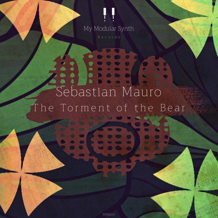 SEBASTIAN MAURO - The Torment Of The Bear