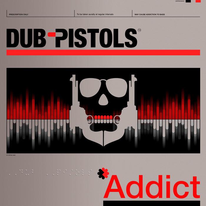 DUB PISTOLS - Addict - The Remixes (Vol 2)