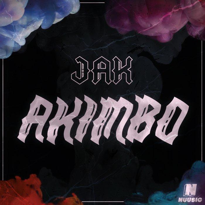 JAK-UK feat MOFES/KUMO - Akimbo