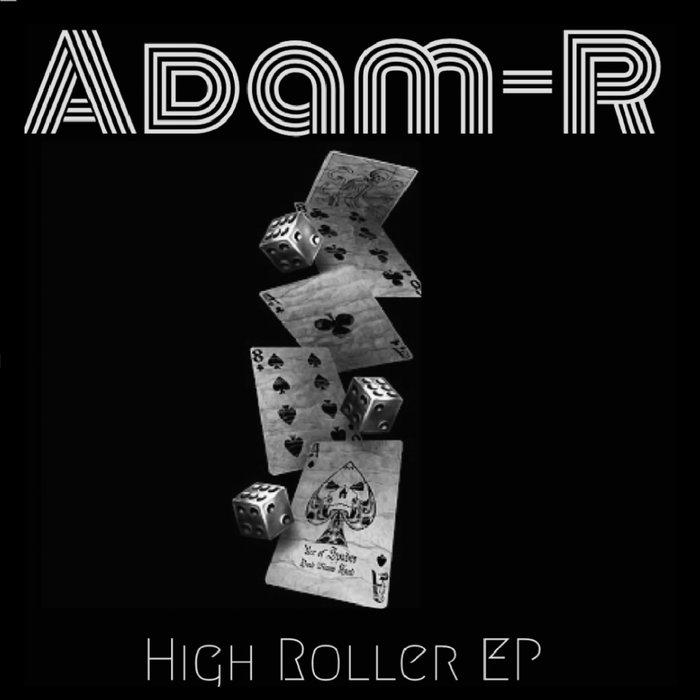 ADAM R - High Roller