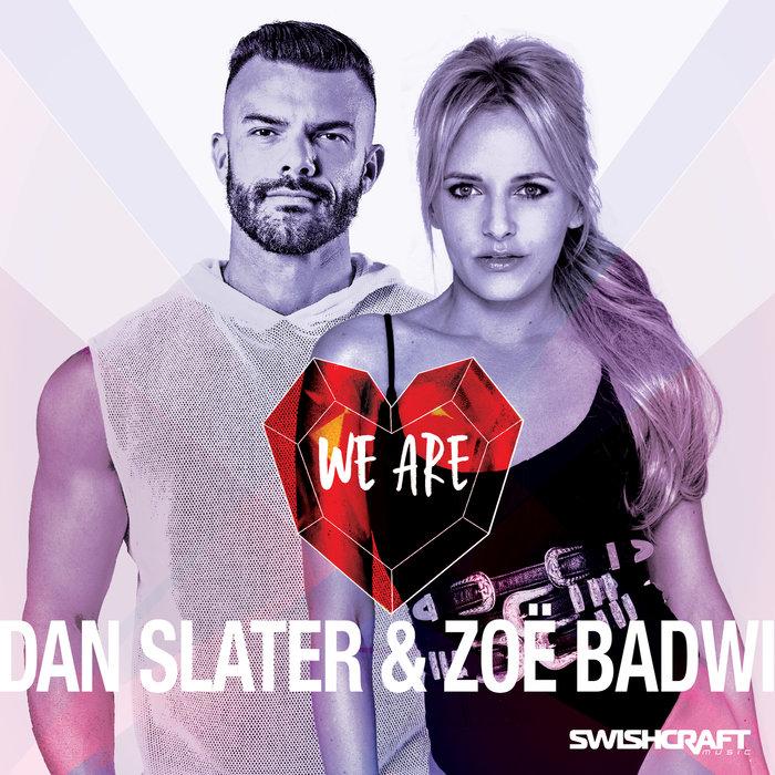DAN SLATER/ZOE BADWI - We Are