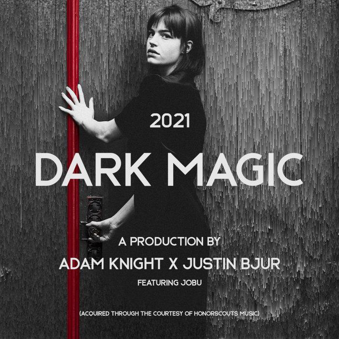 ADAM KNIGHT/JUSTIN BJUR feat JOBU - Dark Magic