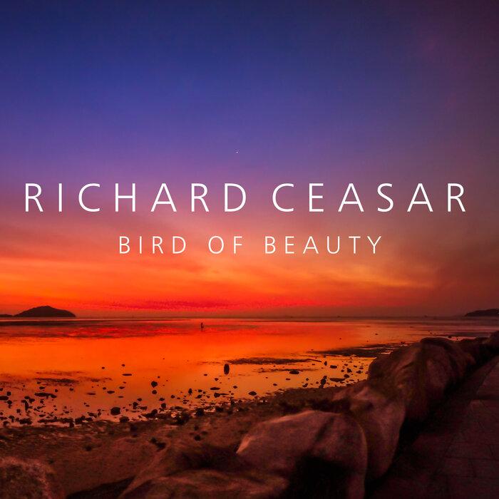 RICHARD CEASAR - Bird Of Beauty