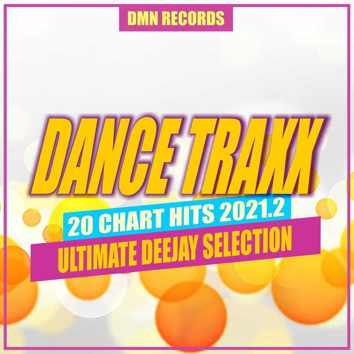 VARIOUS - Dance Traxx: 20 Chart Hits 2021.2 - Ultimate Deejay Selection
