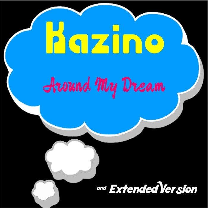 KAZINO - Around My Dream
