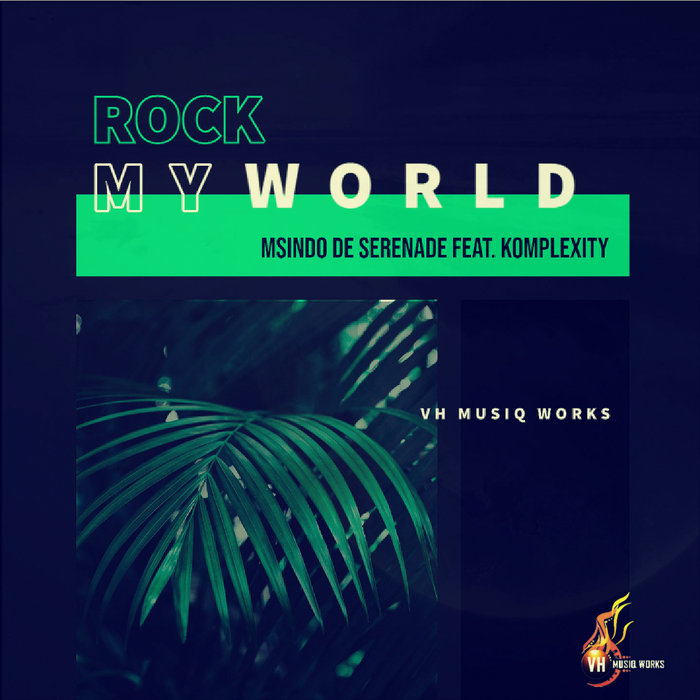 MSINDO DE SERENADE FEAT KOMPLEXITY - Rock My World