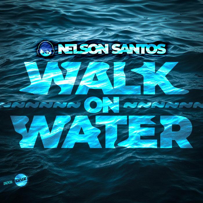 NELSON SANTOS - Walk On Water