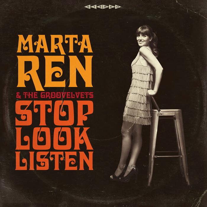 MARTA REN & THE GROOVELVETS - Stop Look Listen (Deluxe Edition)