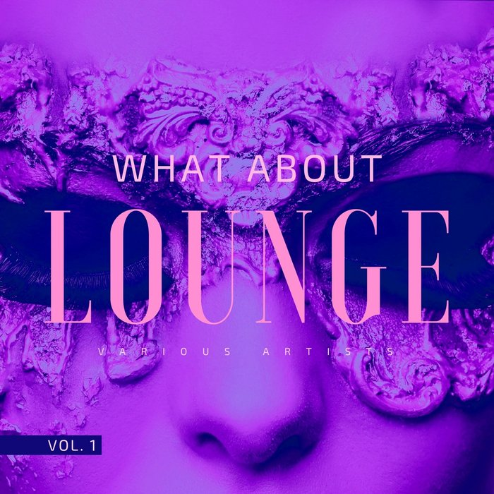 VARIOUS - What About Lounge Vol 1