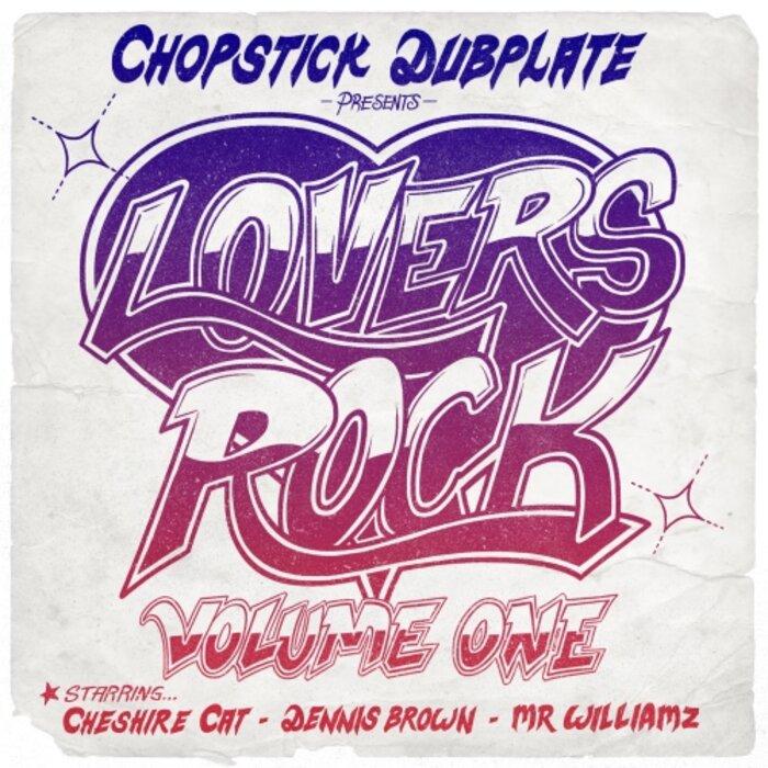 CHOPSTICK DUBPLATE - Lovers Rock Volume One
