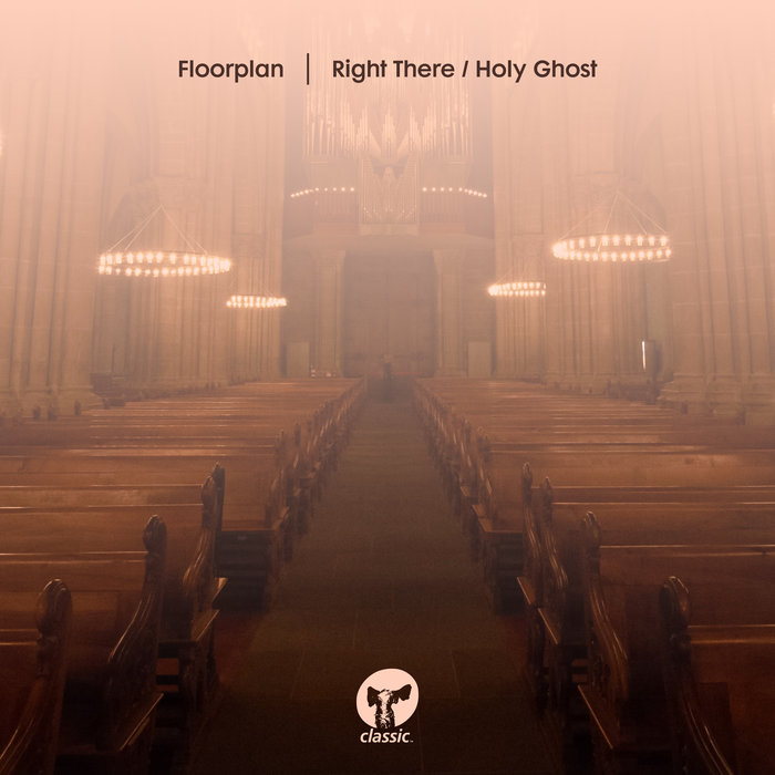 FLOORPLAN - Right There/Holy Ghost