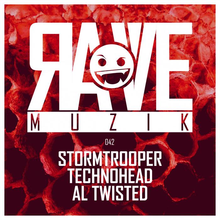 STORMTROOPER/TECHNOHEAD/AL TWISTED - Rave Muzik 042