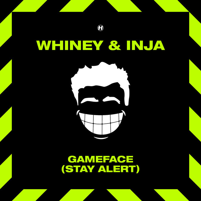 WHINEY/INJA - Game Face (Stay Alert)