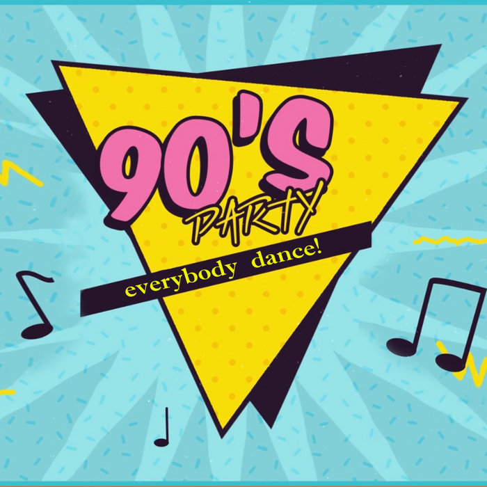 VARIOUS - 90's Party. Everybody Dance!
