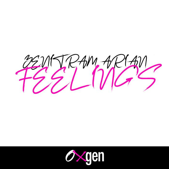 ZENITRAM ARIAN - Feelings