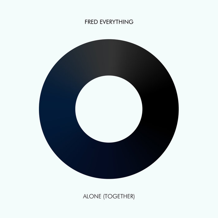 FRED EVERYTHING - Alone (Together)