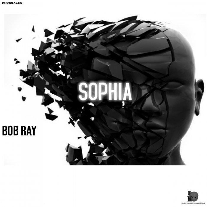 BOB RAY - Sophia