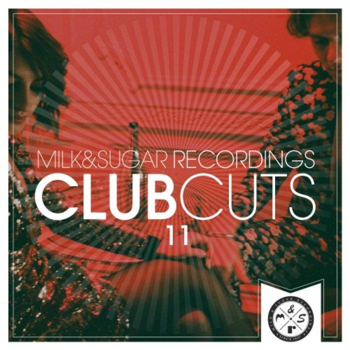 VARIOUS - Milk & Sugar Club Cuts Vol 11