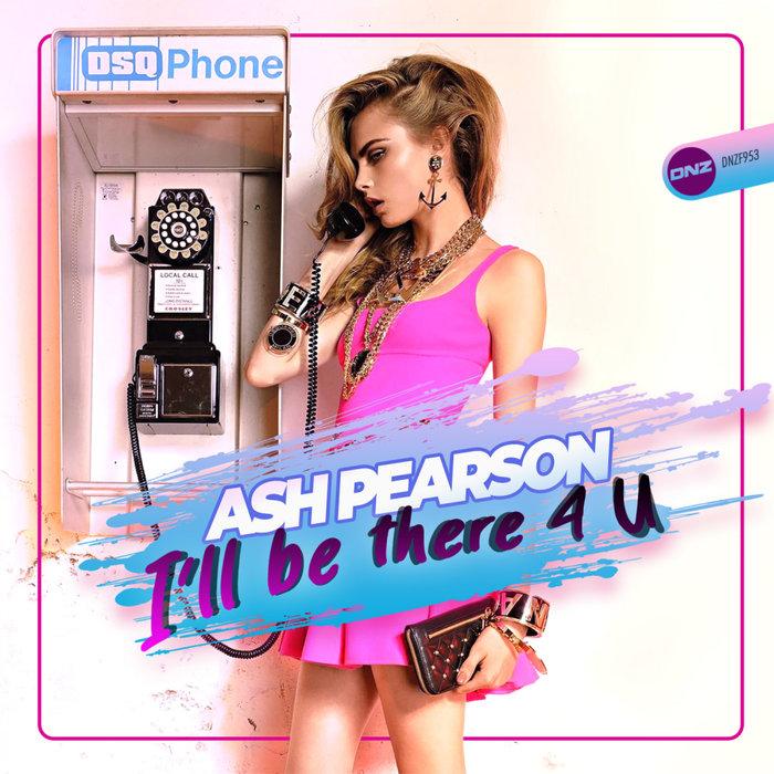 ASH PEARSON - I'll Be There 4 U