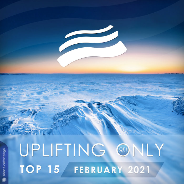 VARIOUS - Uplifting Only Top 15: February 2021