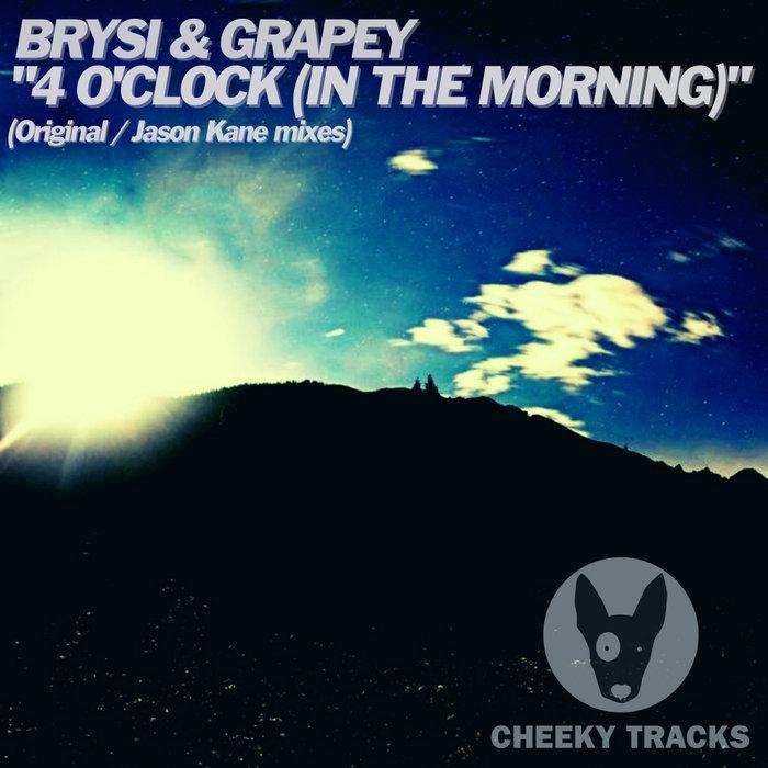 BRYSI/GRAPEY - 4 O'Clock (In The Morning)