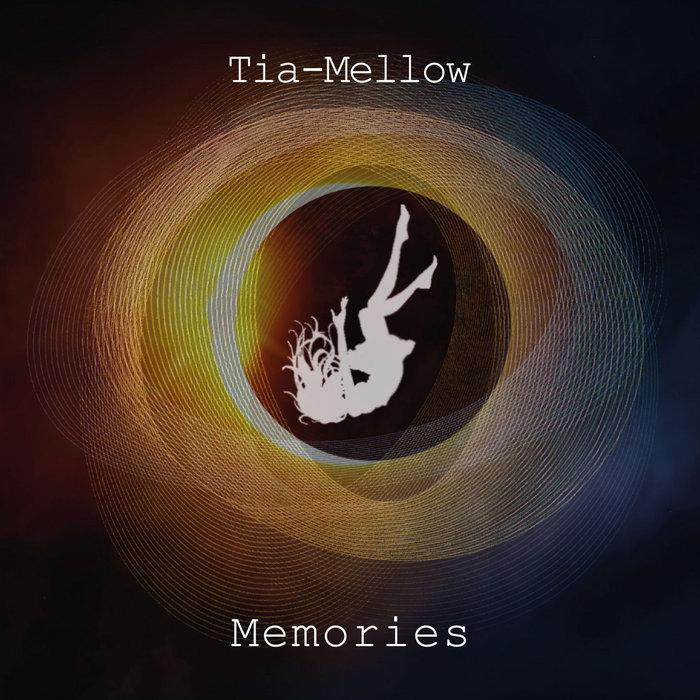 TIA-MELLOW - Memories