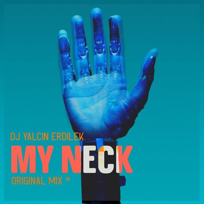 DJ YALCIN ERDILEK - My Neck