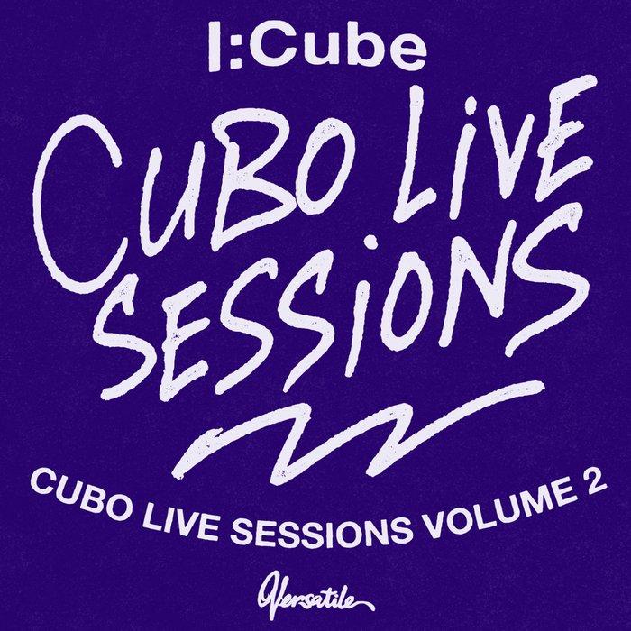 I:CUBE - Cubo Live Sessions Vol 2 (Live)