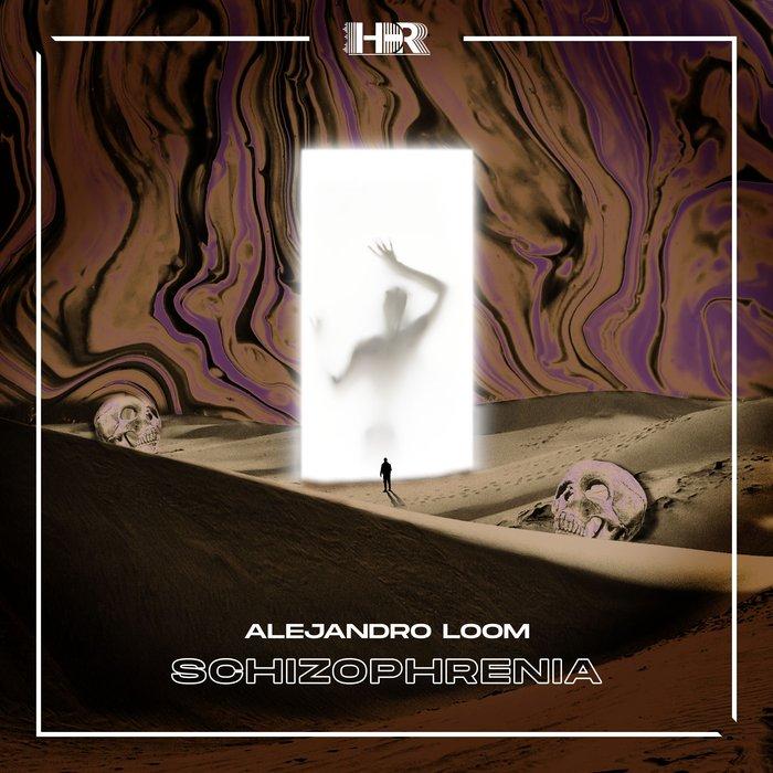 ALEJANDRO LOOM - Schizophrenia