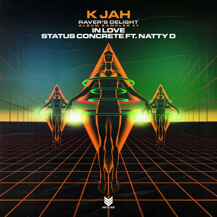K JAH FEAT NATTY D - In Love (Ravers Delight Album Sampler 1)