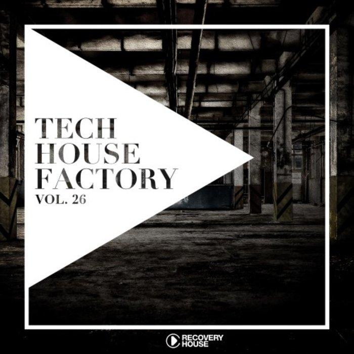 VARIOUS - Tech House Factory Vol 26
