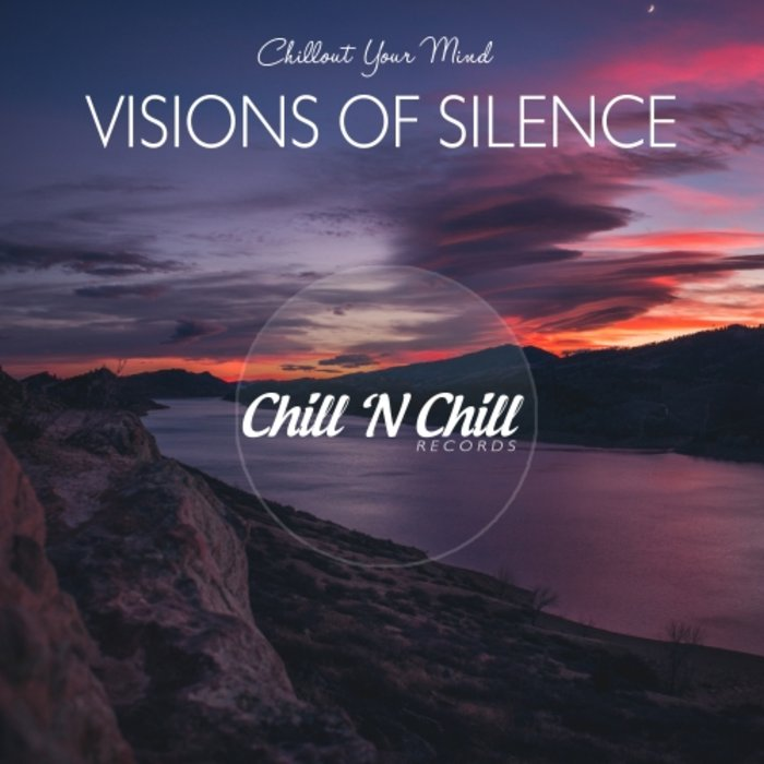 VARIOUS - Visions Of Silence: Chillout Your Mind