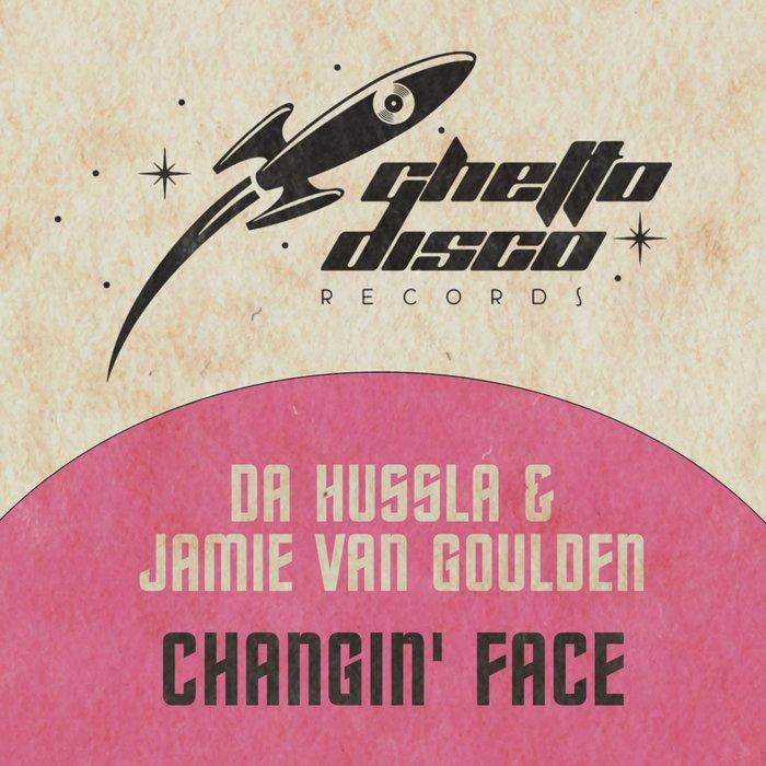DA HUSSLA/JAMIE VAN GOULDEN - Changin' Face