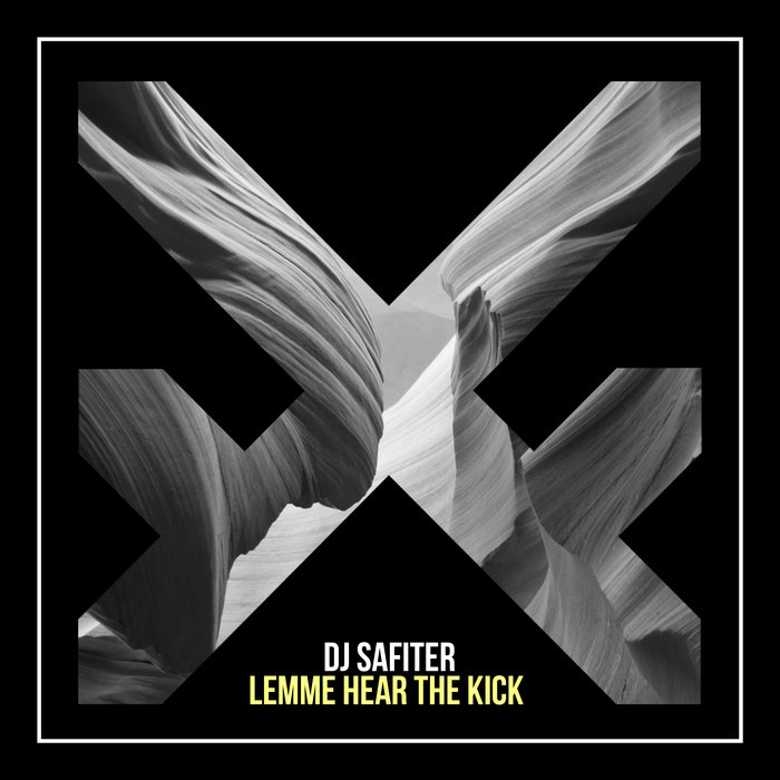 DJ SAFITER - Lemme Hear The Kick (Original Mix)