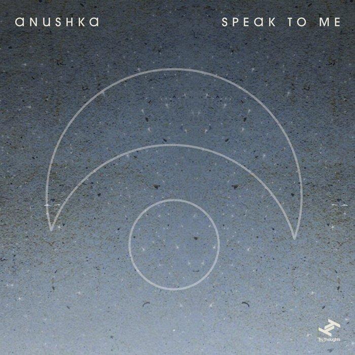 ANUSHKA - Speak To Me