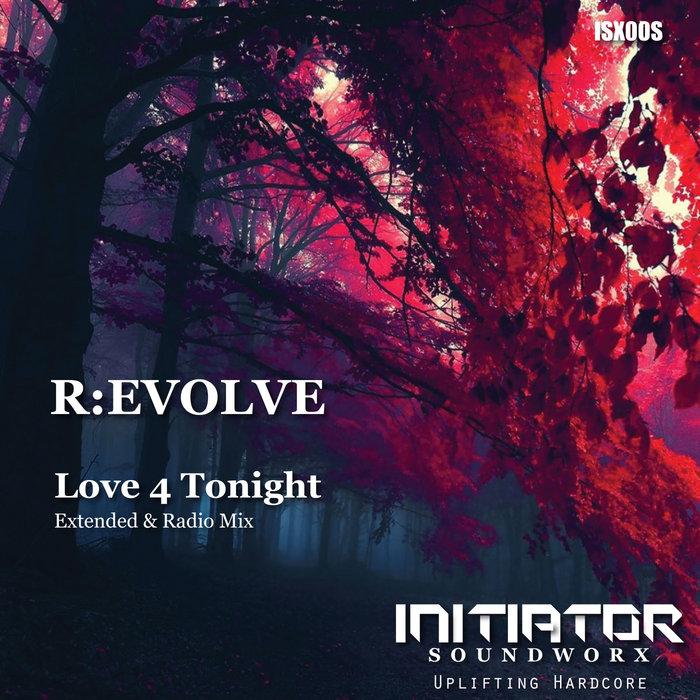 R:EVOLVE - Love 4 Tonight (Remix)